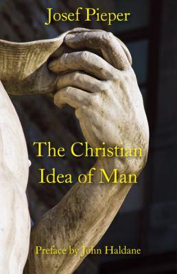 The Christian Idea of Man 9781587311116