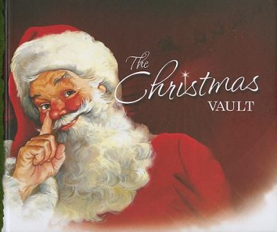 The Christmas Vault [With Sticker(s) and Reproduced Victorian Christmas Cards and Ornaments and Magnet(s)] 9781581179392