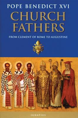 The Church Fathers: From Clement of Rome to Augustine 9781586172459