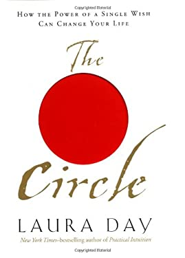 The Circle: How the Power of a Single Wish Can Change Your Life 9781585421169