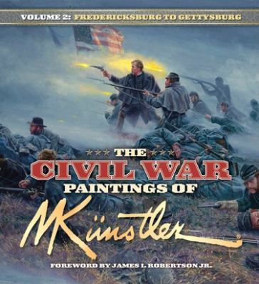 Civil War Paintings of Mort Kunstler, Volume 2: Antietam to Gettysburg 9781581825572