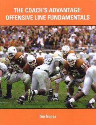 The Coach's Advantage: Offensive Line Fundamentals 9781585189991