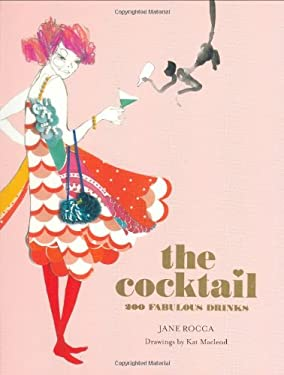 The Cocktail: 200 Fabulous Drinks 9781585425365