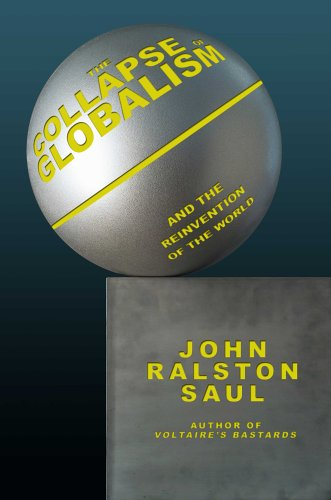 The Collapse of Globalism: And the Reinvention of the World 9781585676293