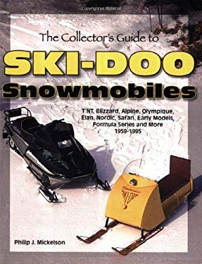 The Collector's Guide to Ski-Doo Snowmobiles 9781583881330