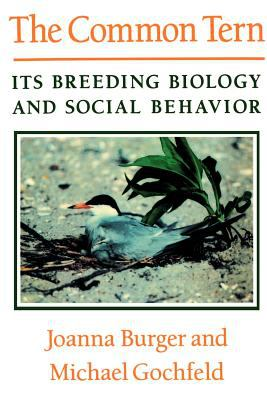 The Common Tern: Its Breeding Biology and Social Behavior 9781583481103