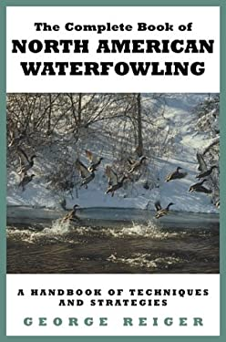 The Complete Book of North American Waterfowling 9781585741250