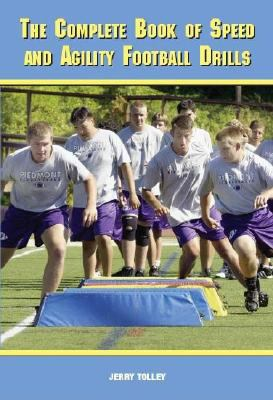 The Complete Book of Speed and Agility Football Drills 9781585180851