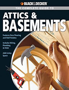 The Complete Guide to Attics & Basements 9781589233027