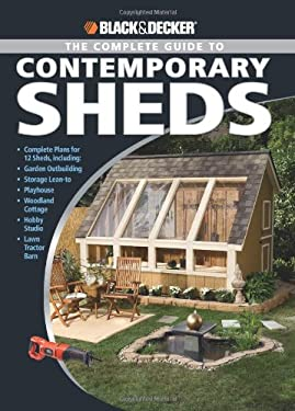 The Complete Guide to Contemporary Sheds 9781589233355