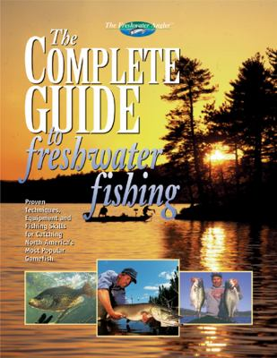 The Complete Guide to Freshwater Fishing 9781589230095