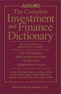 The Complete Investment and Finance Dictionary: The Most Thorough and Updated Reference Available 9781580623728