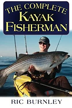 The Complete Kayak Fisherman 9781580801478