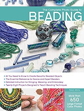 The Complete Photo Guide to Beading 9781589237186