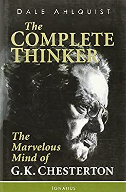 The Complete Thinker: The Marvelous Mind of G.K. Chesterton 9781586176754