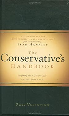 The Conservative's Handbook: Defining the Right Positions on Issues from A to Z 9781581826623