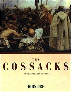 The Cossacks: An Illustrated History 9781585671380