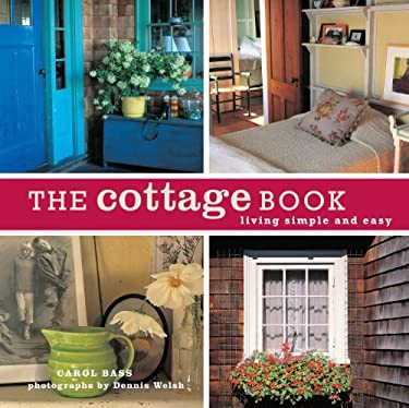 The Cottage Book: Living Simple and Easy 9781584796787