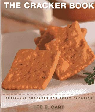 The Cracker Book: Artisanal Crackers for Every Occasion 9781580801706