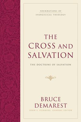 The Cross and Salvation: The Doctrine of God 9781581348125