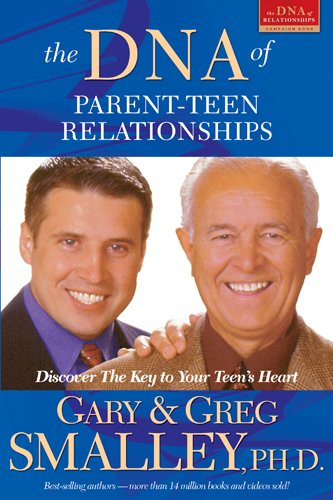 The DNA of Parent-Teen Relationships: Discover the Key to Your Teen's Heart 9781589971639