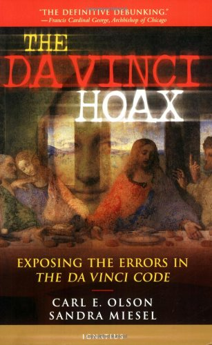The Da Vinci Hoax: Exposing the Errors in the Da Vinci Code 9781586170349