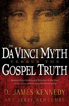 The Da Vinci Myth Versus the Gospel Truth 9781581348255