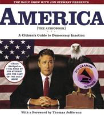 The Daily Show with Jon Stewart Presents America: A Citizen's Guide to Democracy Inaction 9781586217013