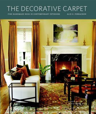 The Decorative Carpet: Fine Handmade Rugs in Contemporary Interiors 9781580932998