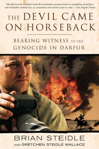 The Devil Came on Horseback: Bearing Witness to the Genocide in Darfur 9781586485696