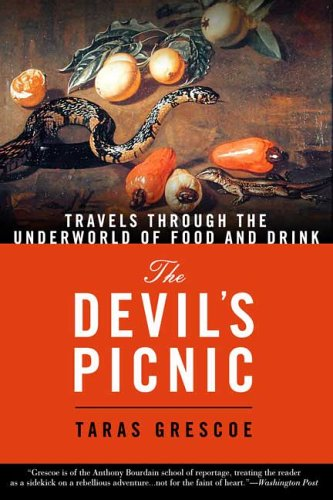 The Devil's Picnic: Around the World in Pursuit of Forbidden Fruit 9781582346151