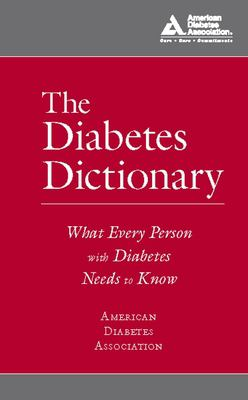 The Diabetes Dictionary: What Every Person with Diabetes Needs to Know 9781580402521