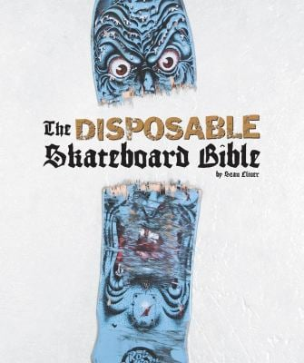 The Disposable Skateboard Bible 9781584233275