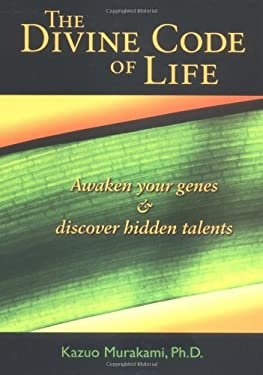 The Divine Code of Life: Awaken Your Genes and Discover Hidden Talents 9781582701448