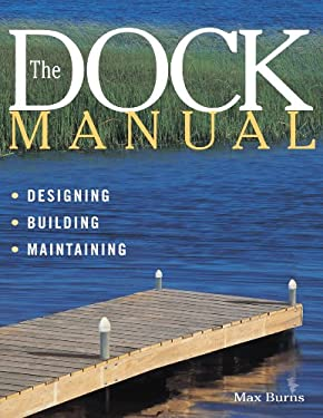 The Dock Manual: Designing/Building/Maintaining 9781580170987