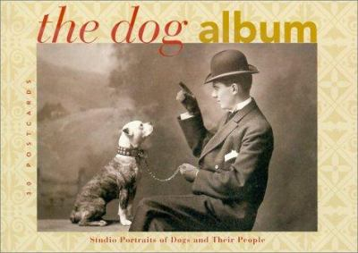 The Dog Album: Studio Portraits of Dogs and Their People - Postcard Book 9781584790433