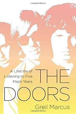 The Doors: A Lifetime of Listening to Five Mean Years 9781586489458