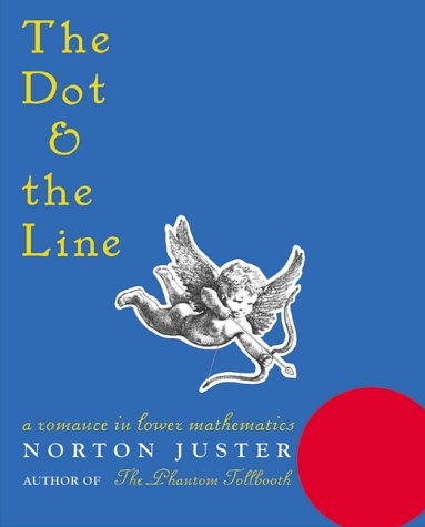 The Dot and the Line: A Romance in Lower Mathematics 9781587170669