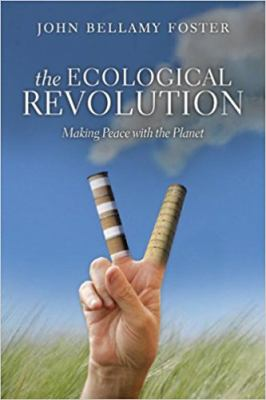 The Ecological Revolution: Making Peace with the Planet 9781583671795