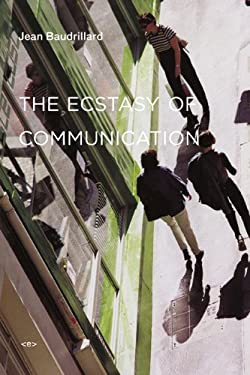 The Ecstasy of Communication 9781584350576