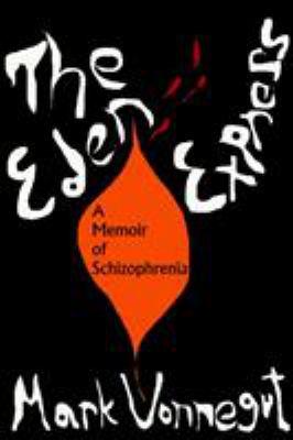 The Eden Express: A Memoir of Insanity 9781583225431