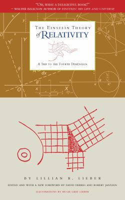 The Einstein Theory of Relativity: A Trip to the Fourth Dimension 9781589880443
