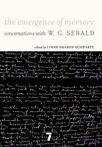 The Emergence of Memory: Conversations with W. G. Sebald 9781583229156