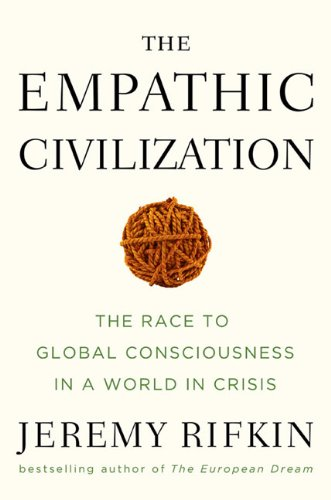The Empathic Civilization: The Race to Global Consciousness in a World in Crisis 9781585427659