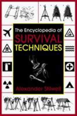 The Encyclopedia of Survival Techniques 9781585740628