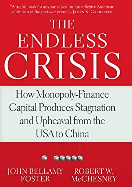 The Endless Crisis: How Monopoly-Finance Capital 9781583673133