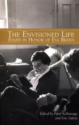 The Envisioned Life: Essays in Honor of Eva Brann 9781589880412