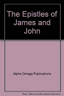 The Epistles of James and John 9781580951166