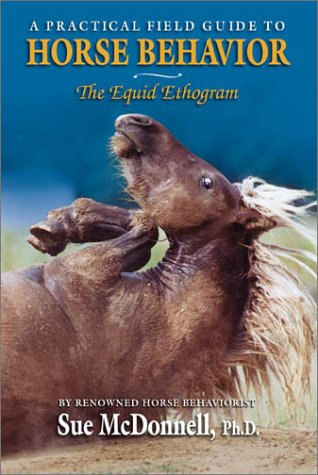 Equid Ethogram: A Practical Field Guide to Horse Behavior 9781581500905