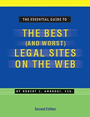 The Essential Guide to the Best (and Worst) Legal Sites on the Web 9781588521170